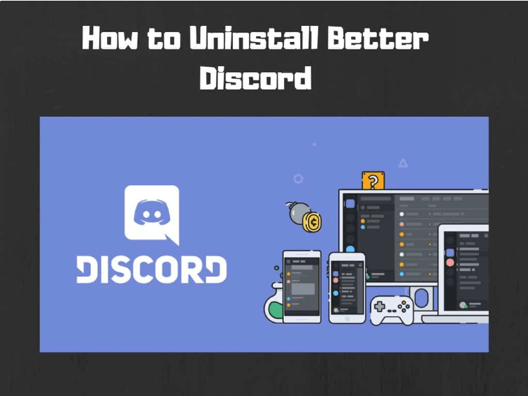 How to Uninstall Better Discord ?