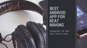 Best Beat Making Apps for Android